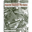 Schiffer Collectors Guide to Imperial Japanese Handguns...