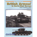 British Armour in North-West Europe Volume 1. Normandy to...