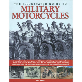 The illustrated Guide to Military Motorcycles - Militärmotorräder - Pat Ware