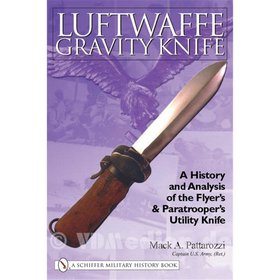 Luftwaffe Gravity Knife: A History and Analysis of the Flyers & Paratroopers Utility Knife - Fliegerkappmesser - Mack A. Pattarozzi