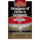 Headgear of Hitler´s Germany Vol. 4: Schutzstaffeln der...