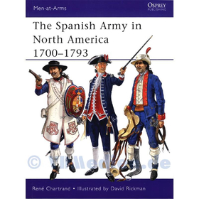 The Spanish Army in North America 1700-1793 - René Chartrand / David Rickman (MAA Nr. 475)