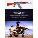 The AK-47 - Kalashnikov-series assault rifles - Gordon L....