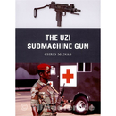 The Uzi Submachine Gun - Chris McNab (Osprey Weapon Nr. 12)