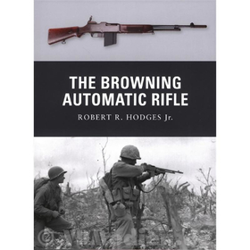 The Browning Automatic Rifle - R. R. Hodges (Osprey Weapon Nr. 15)