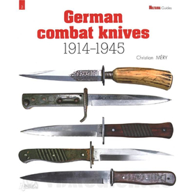German Combat Knives 1914-1945 - Christian Méry
