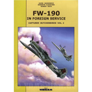 FW-190 in Foreign Service - Captured Butcherbirds Vol. 2...