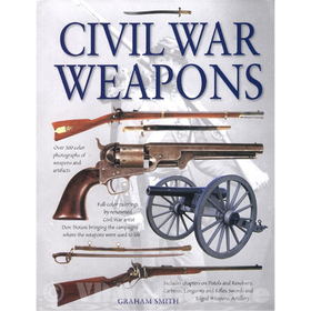 Civil War Weapons - Graham Smith