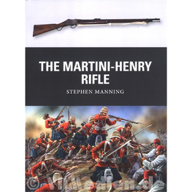 The Martini-Henry Rifle - Stephen Manning (Weapon Nr. 26)