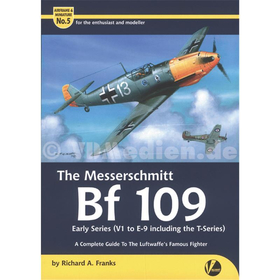 The Messerschmitt Bf 109 : Early Series (V1 to E-9 including the T-Series) - A Complete Guide To The Luftwaffes Famous Fighter - Airframe & Miniature No. 5