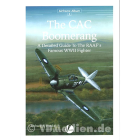 The CAC Boomerang ? A Detailed Guide To The RAAFs Famous WWII Fighter - Richard A. Franks
