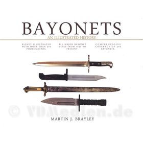 Bayonets - An Illustrated History - Martin J. Brayley