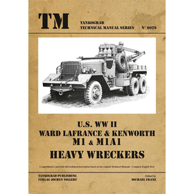 U.S. WWII Ward Lafrance & Kenworth M1 & M1A1 Heavy Wreckers Tankograd Technical Manual Series 6029