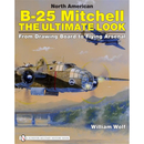 North American B-25 Mitchell The Ultimate Look - From...