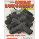 The Gun Digest Book of Combat Handgunnery - 5th Edition...