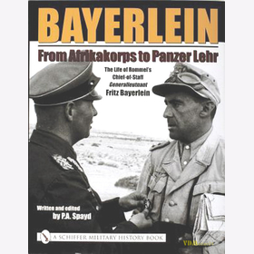 Bayerlein - From Afrikakorps to Panzer Lehr - P.A. Spayd Rommel