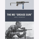 Thompson: The M3 Grease Gun (Osprey Weapon Nr. 46)