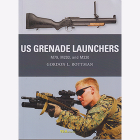 Rottman: US Grenade Launchers M79, M203 & M320 (Osprey Weapon Nr. 57)