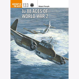 Forsyth: Ju 88 Aces of World War 2 (Aircraft of the Aces 133)