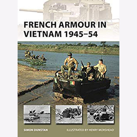 Dunstan: French Armour in Vietnam 1945-54 (New Vanguard, Band 267) Frankreich Indochina WW2 World War Ausrüstung