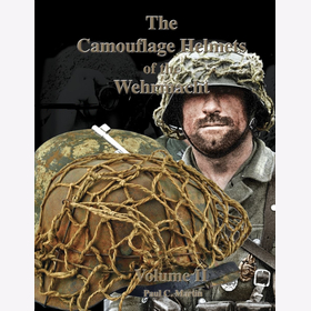 The Camouflage Helmets of the Wehrmacht Stahlhelm Volume II - Paul C. Martin