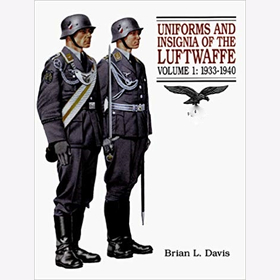 Uniforms and Insignia of the Luftwaffe. Volume 1: 1933-1940 Davis