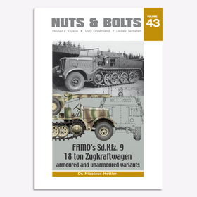 Hettler Nuts & Bolts 43 Famo´s Sd.Kfz. 9 18 ton Zugkraftwagen armoured and unarmoured variants