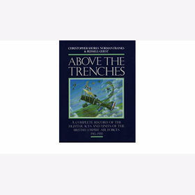 Shores Franks Guest Above the Trenches A Complete Record of the Fighter Aces and Units of the British Empire Air Forces 1915-1920