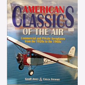 Jones Stewart American Classics of the Air Commercial and Private Aeroplanes from the 1920s to the 1960s