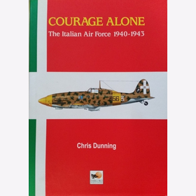 Dunning Courage Alone The Italian Air Force 1940-1943