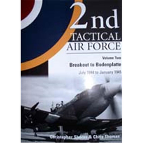 2nd TACTICAL AIR FORCE - Volume Two: Breakout to Bodenplatte