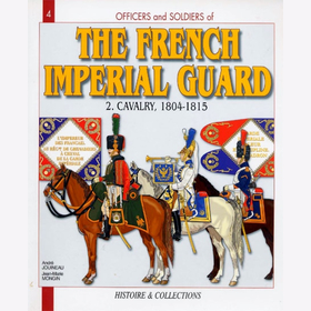 Officers and Soldiers of the French Imperial Guard (2): Cavalry