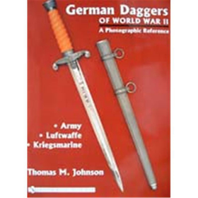 German Daggers of World War II - A Photographic Reference Vol 1