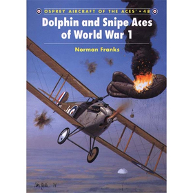 Dolphin and Snipe Aces of World War I (ACE Nr. 48)