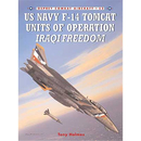 US Navy F-14 Tomcat Units of operation Iraqi freedom (OCA...
