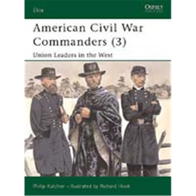 American Civil War Commanders (3): Union Leaders in the West (ELI Nr. 89)