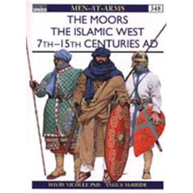 The Moors, The Islamic West 7th -15th Centuries AD (MAA Nr. 348)
