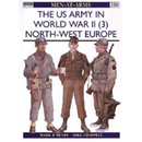 The US Army in World War II (3) -North West Europe (MAA...