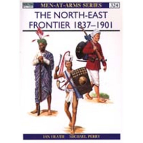 The North-East Frontier 1837 - 1901 (MAA Nr. 324)