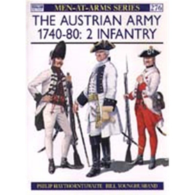The Austrian Army 1740 - 80: 2 Infantry (MAA Nr. 276)