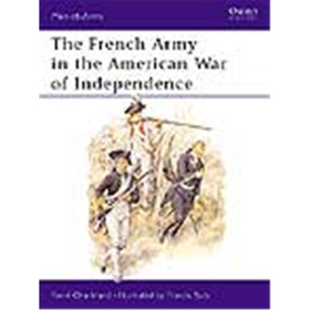 The French Army in the American War of Indepedence (MAA Nr. 244)