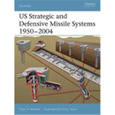 US Strategic and Defensive Missile Systems 1950-2004 (FOR...