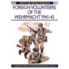 Foreign Volunteers of the Wehrmacht 1941-45 (MAA Nr. 147)