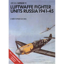 Luftwaffe Fighter Units - Russia 1941-45 (AIW Nr. 11)