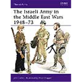 The Israeli Army in the Middle East Wars 1948-73 (MAA Nr. 127)