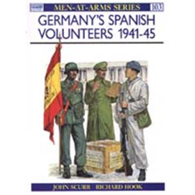 Germanys Spanish Volunteers 1941-45 (MAA Nr. 103)