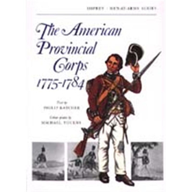 The American Provincial Corps 1775-1784 (MAA Nr. 1)