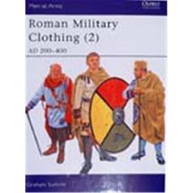 Roman Military Clothing (2) AD 200-400 (MAA Nr. 390)