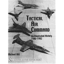 Tactical Air Command - An Illustrated History 1946-1992