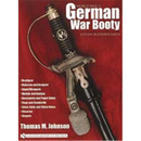 German War Booty - World War II: A Study in Photographs